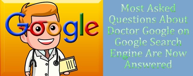 Doctor Google Questions Answers