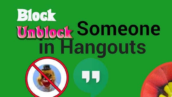 Blcok and Unblock Someone on Google hangout
