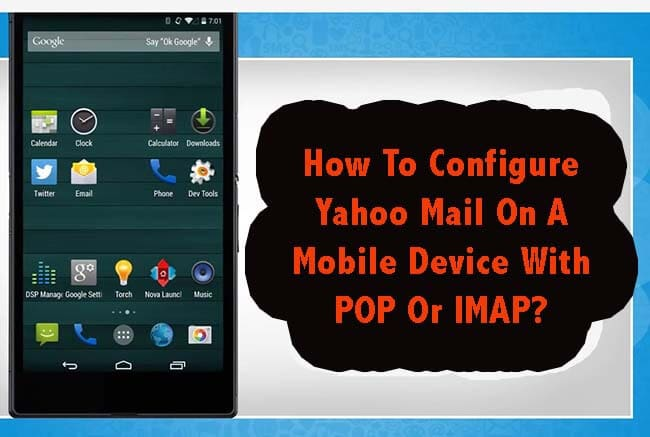How To Configure Yahoo Mail On A Mobile Device With POP Or IMAP