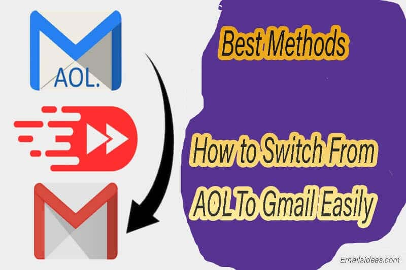 How to Switch From AOL To Gmail Easily Methods
